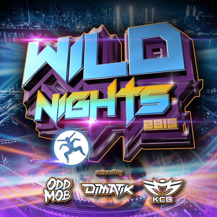Dimatik/Odd Mob/KCB/VARIOUS - Wild Nights 2015