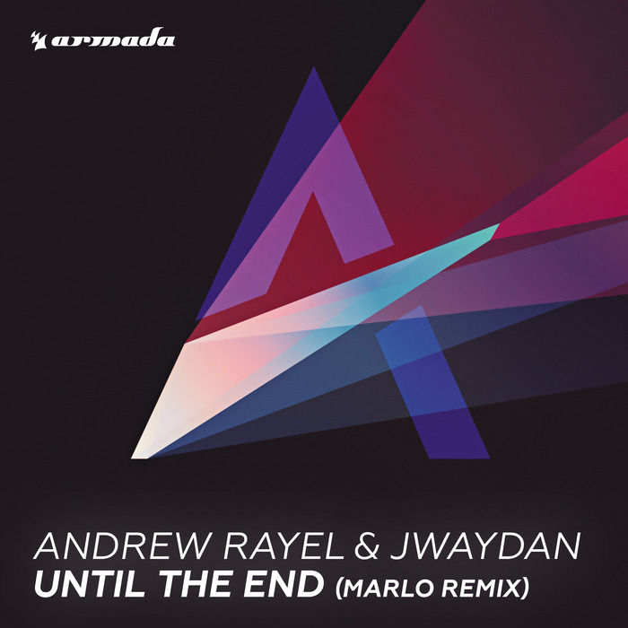 RAYEL, Andrew/JWAYDAN - Until The End (MaRLo remix)