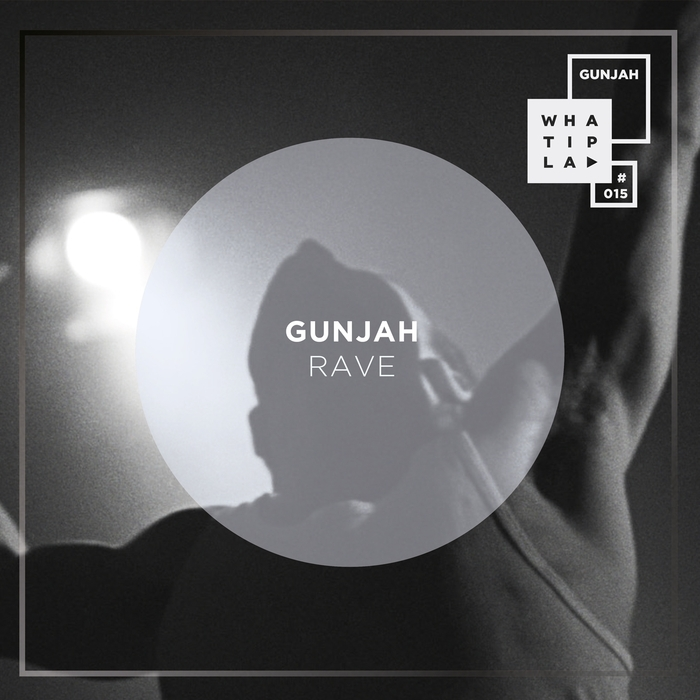 GUNJAH - Rave