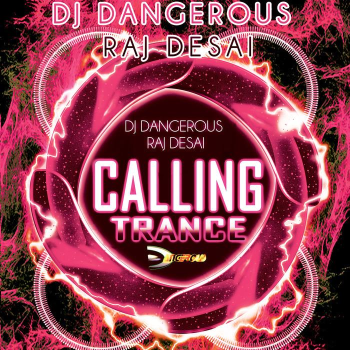 DJ DANGEROUS/RAJ DESAI - Calling (Trance)