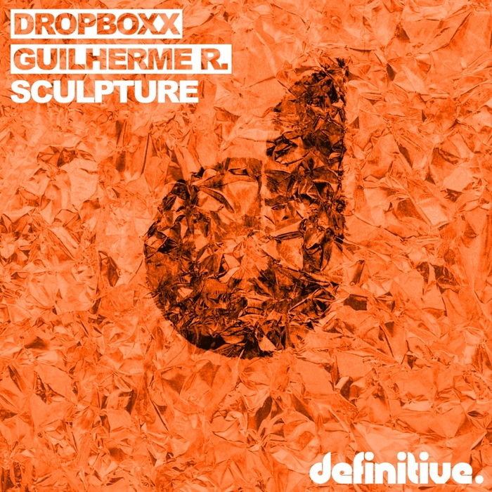 DROPBOXX/GUILHERME R - Sculpture EP