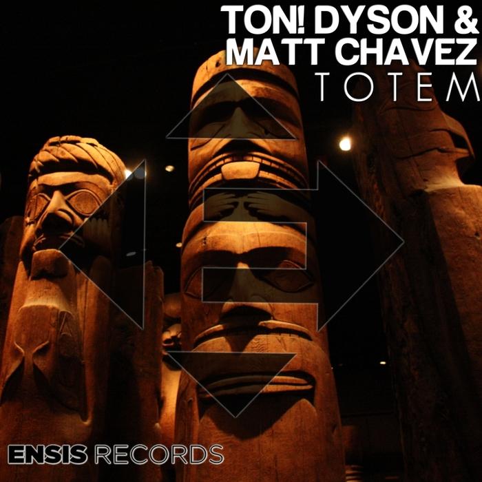 TON! DYSON/MATT CHAVEZ - Totem