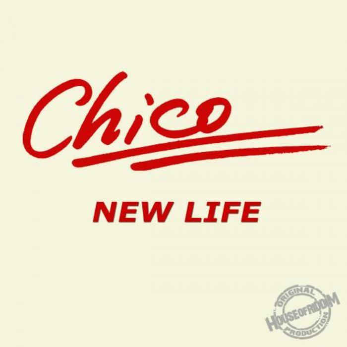CHICO - New Life