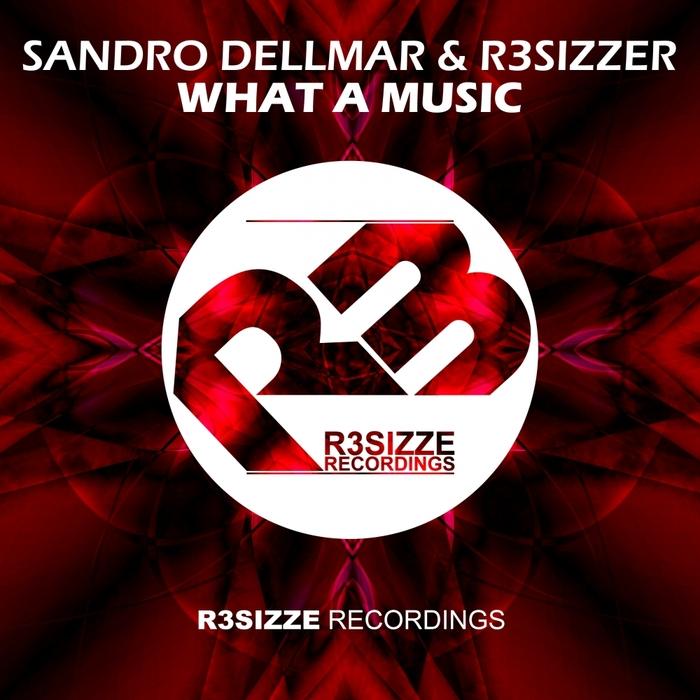 DELLMAR, Sandro/R3SIZZER - What A Music
