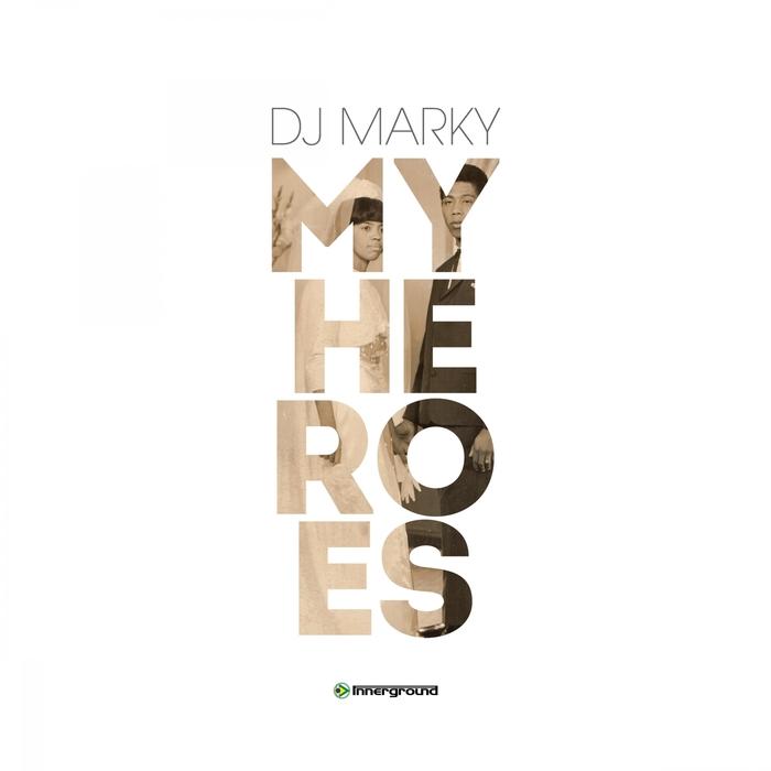 DJ MARKY - My Heroes