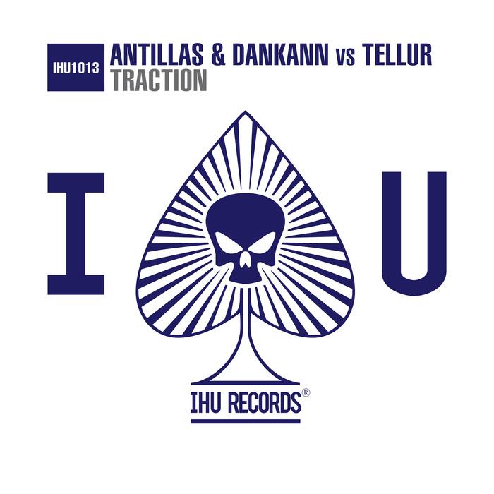 ANTILLAS & DANKANN vs TELLUR - Traction (remixes)