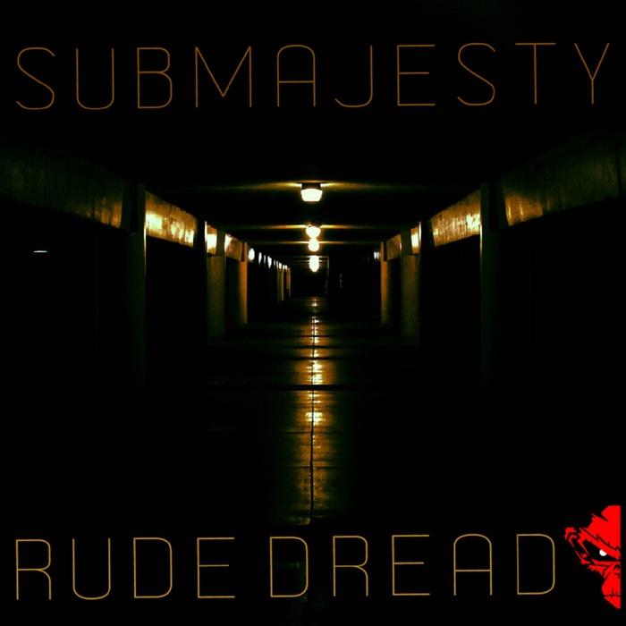 SUB MAJESTY - Rude Dread