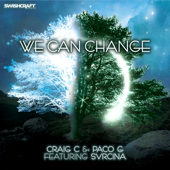 CRAIG C & PACO G - We Can Change (feat Svrcina)