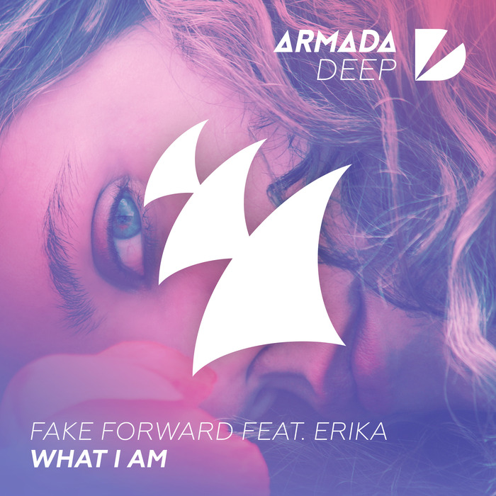 FAKE FORWARD feat ERIKA - What I Am