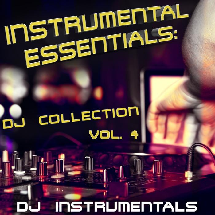DJ INSTRUMENTALS - Instrumental Essentials (DJ Collection Vol 4)