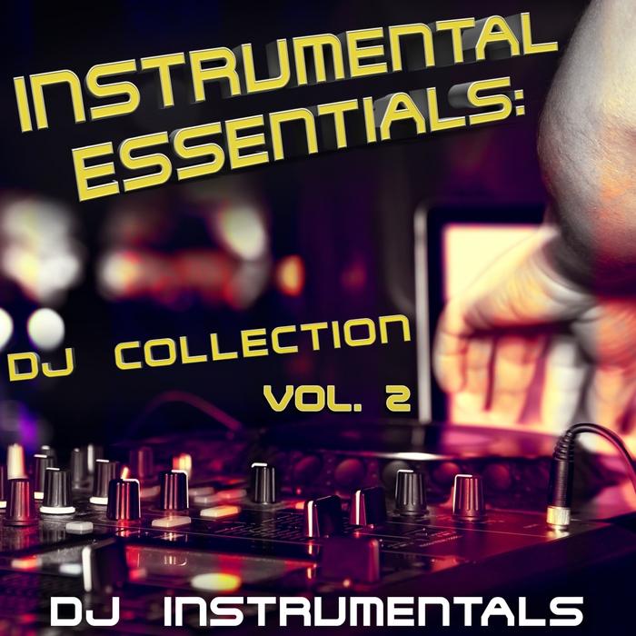 DJ INSTRUMENTALS - Instrumental Essentials (DJ Collection Vol 2)