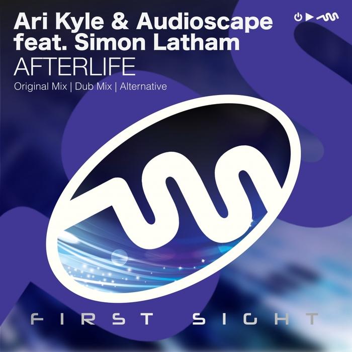 KYLE, Ari/AUDIOSCAPE feat SIMON LATHAM - Afterlife