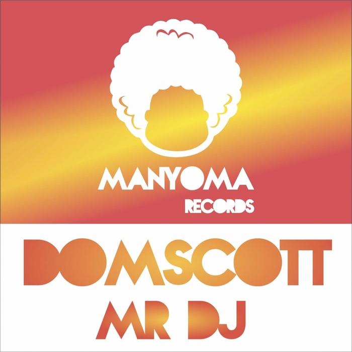 DOMSCOTT - Mr DJ