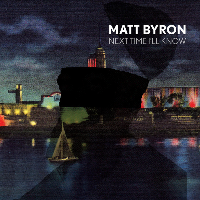 BYRON, Matt - Next Time I'll Know
