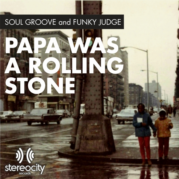 SOUL GROOVE/FUNKY JUDGE - Papa Was A Rolling Stone