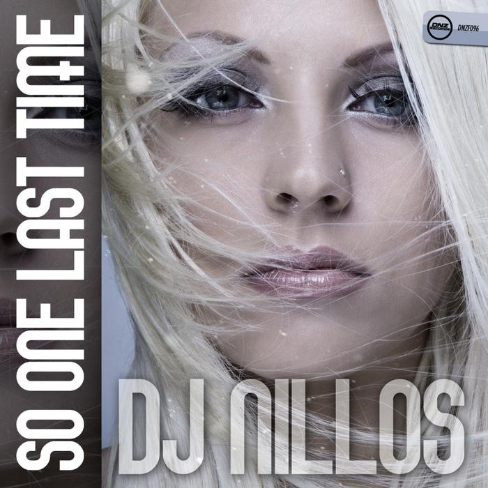 DJ NILLOS - So One Last Time