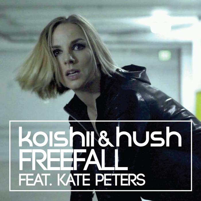 KOISHII & HUSH feat KATE PETERS - Freefall