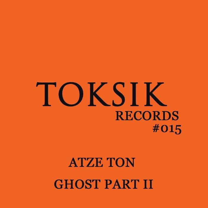 ATZE TON - Ghost Part II