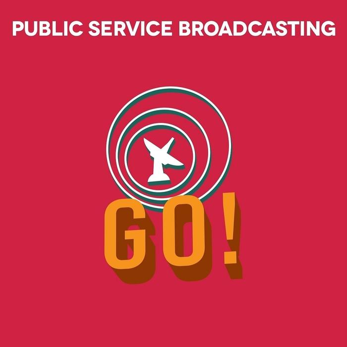 PUBLIC SERVICE BROADCASTING - Go (remixes)