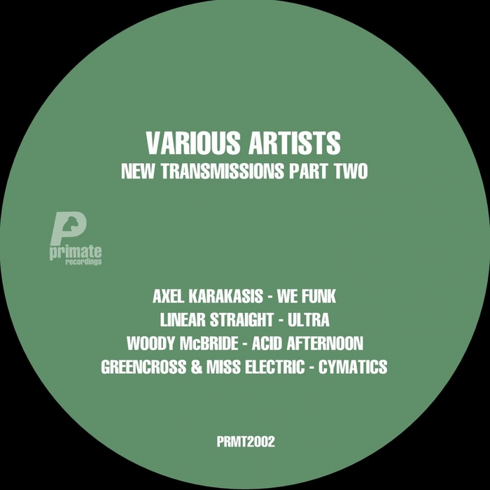 KARAKASIS, Axel/LINEAR STRAIGHT/WOODY MCBRIDE/GREENCROSS/MISS ELECTRIC - New Transmissions Part 2