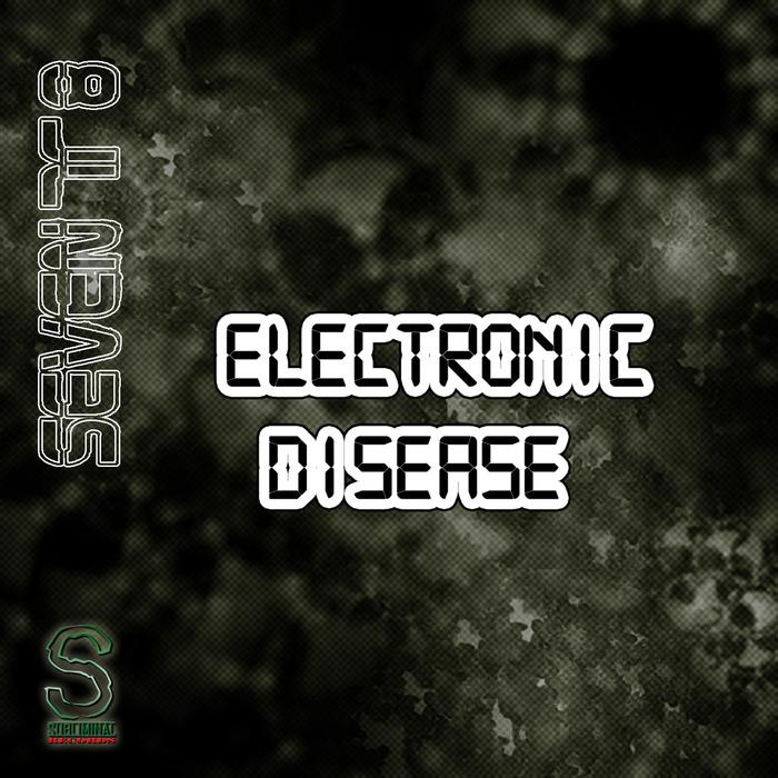 SEVENT8 - Electronic Disease