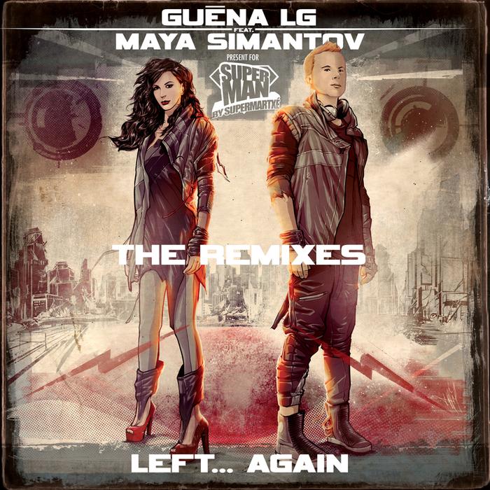 GUENA LG feat MAYA SIMANTOV - Left... Again: The Remixes
