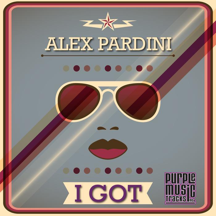 PARDINI, Alex - I Got