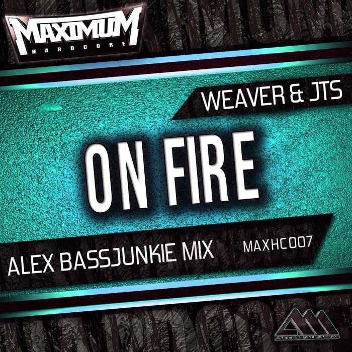 WEAVER/JTS - On Fire