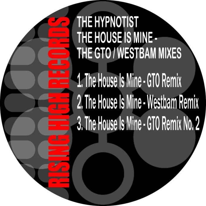 HYPNOTIST, The - The House Is Mine (GTO/WestBam mixes)