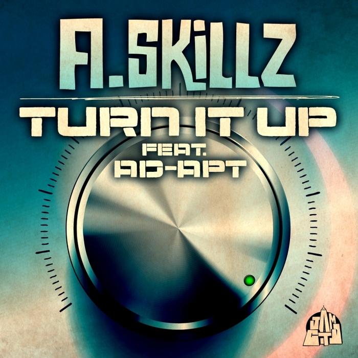 A SKILLZ feat AD-APT - Turn It Up