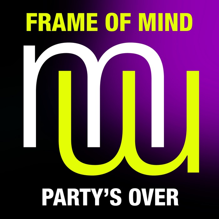 FRAME OF MIND - Party's Over