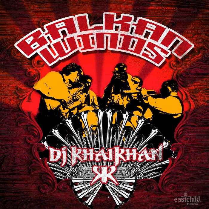 DJ KHAIKHAN - Balkan Winds