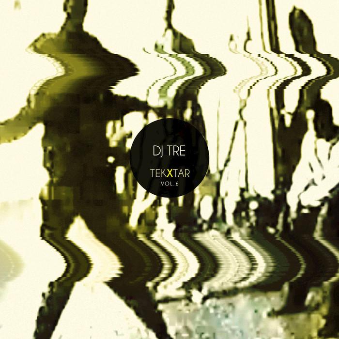 DJ TRE - TEK X TAR Vol 6