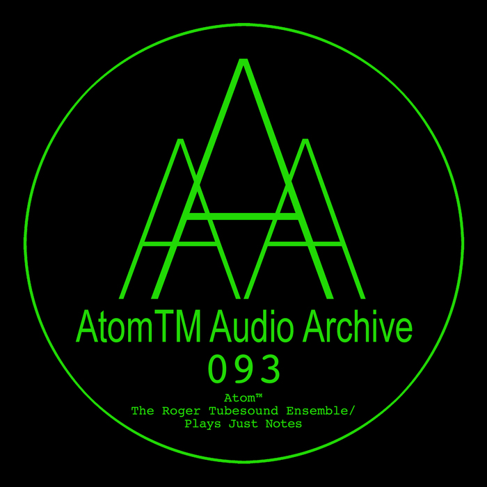 ATOMTM - The Roger Tubesound Ensemble