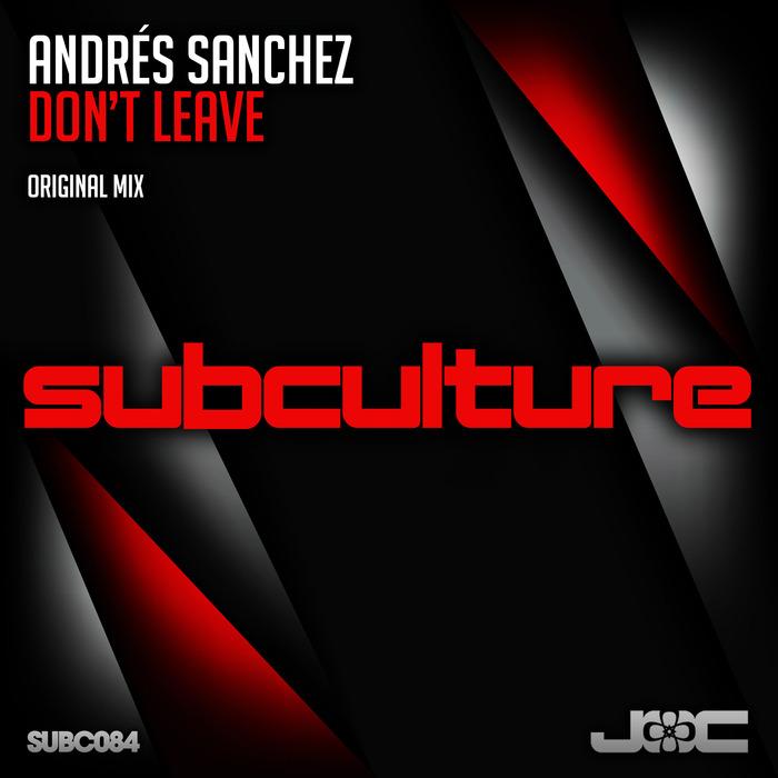 SANCHEZ, Andres - Don't Leave