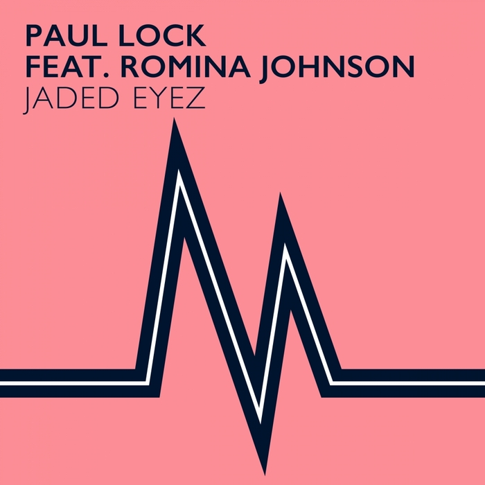 LOCK, Paul feat ROMINA JOHNSON - Jaded Eyez