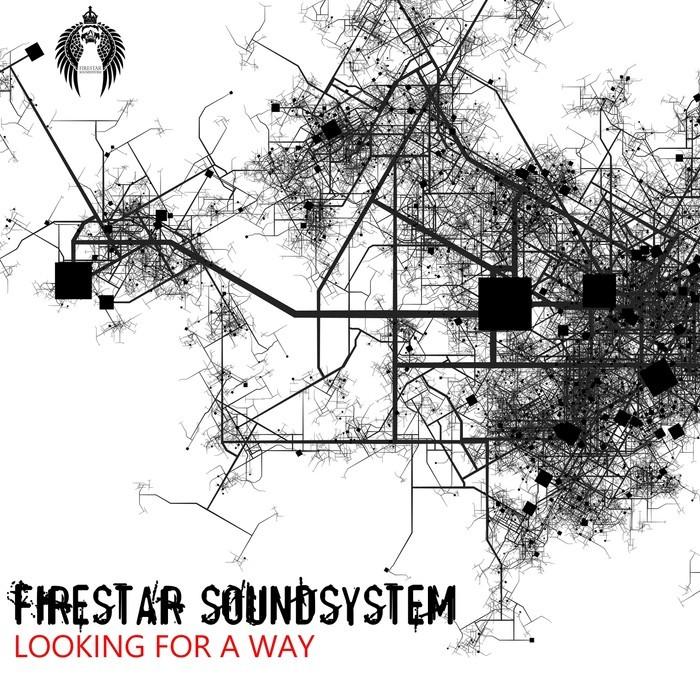FIRESTAR SOUNDSYSTEM - Looking For A Way