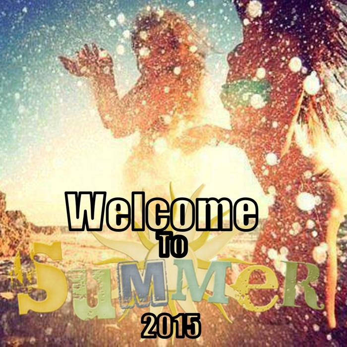 VARIOUS - Welcome To Summer 2015