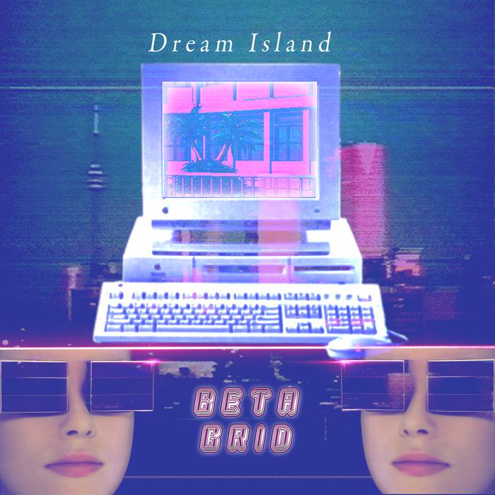 BETA GRID - Dream Island