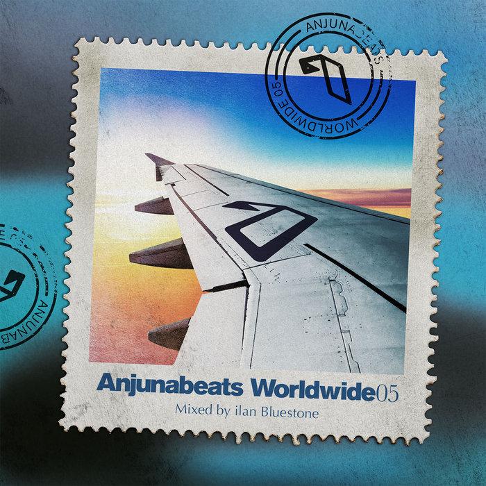 ILAN BLUESTONE - Anjunabeats Worldwide 05