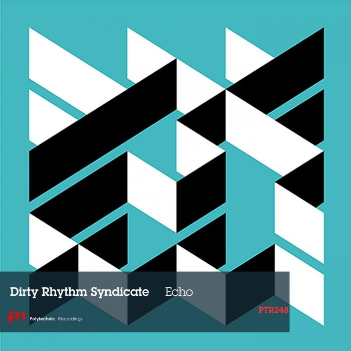 DIRTY RHYTHM SYNDICATE - Echo