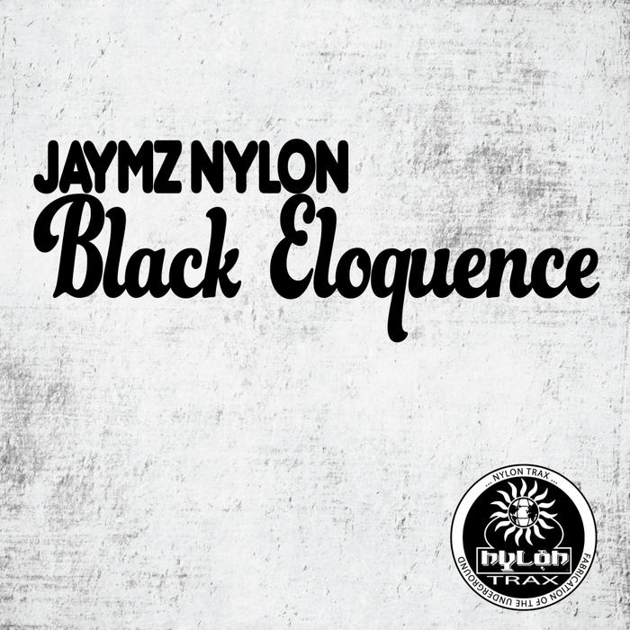 NYLON, Jaymz - Black Eloquence