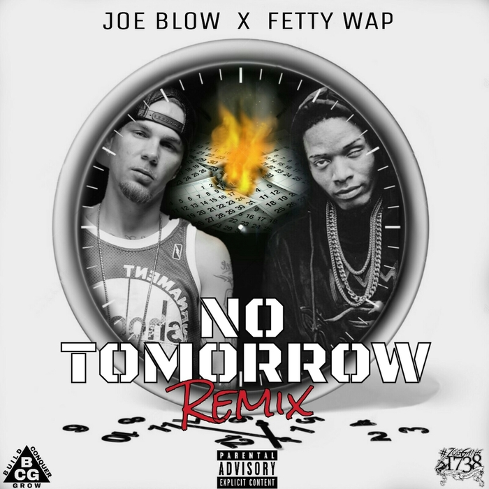 BLOW, Joe feat FETTY WAP - No Tomorrow (remix)