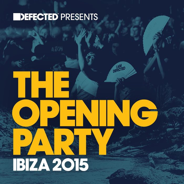 VARIOUS - Defected Presents The Opening Party Ibiza 2015