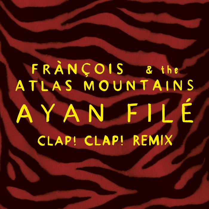 FRANCOIS & THE ATLAS MOUNTAINS - Ayan File