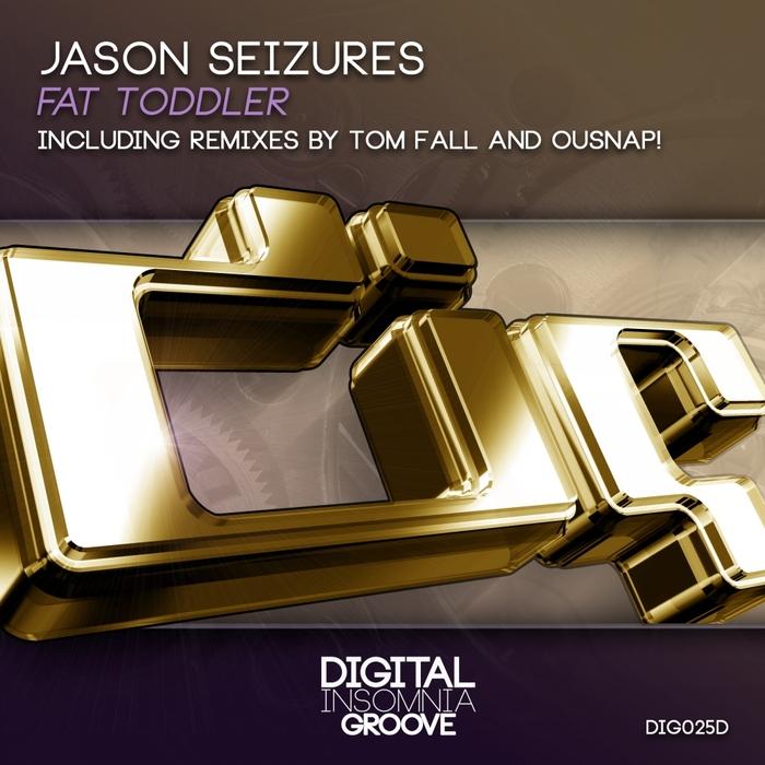 SEIZURES, Jason - Fat Toddler