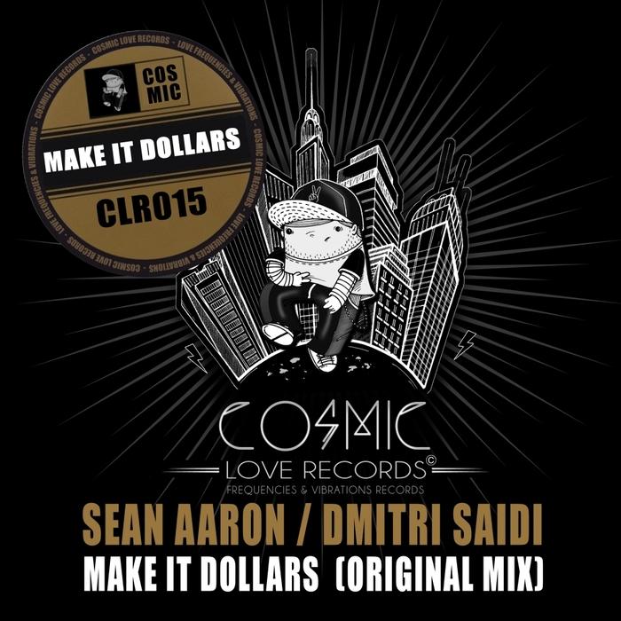 AARON, Sean feat DMITRI SAIDI - Make It Dollars