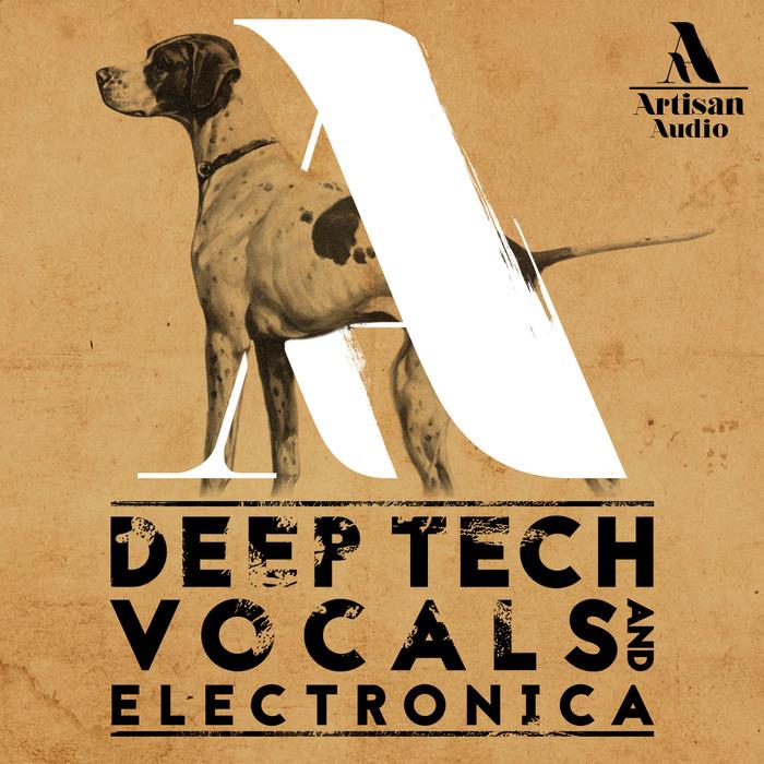 ARTISAN AUDIO - Deep Tech Vocals & Electronica (Sample Pack WAV)