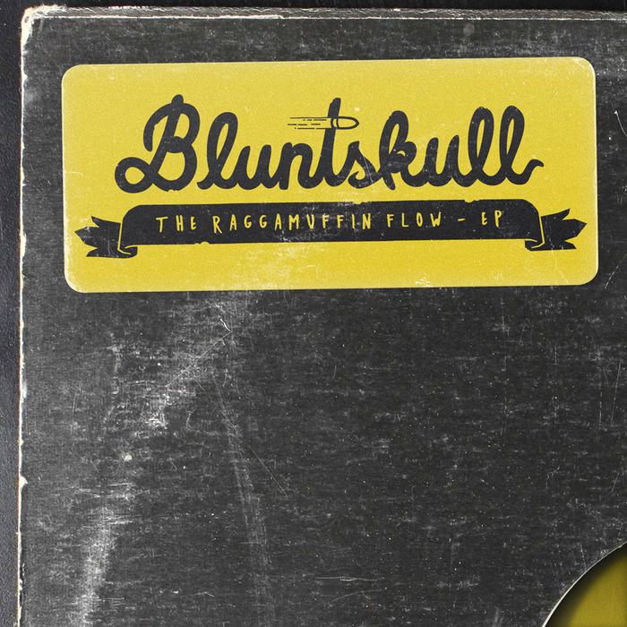 BLUNTSKULL - Raggamuffin Flow EP