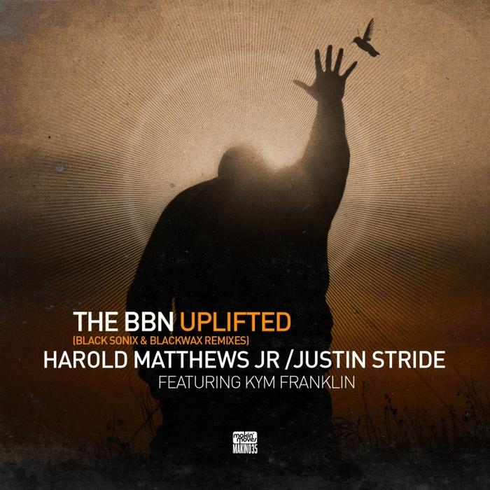 MATTHEW JR, Harold/JUSTIN STRIDE feat KYM FRANKLIN - The BBN Uplifted